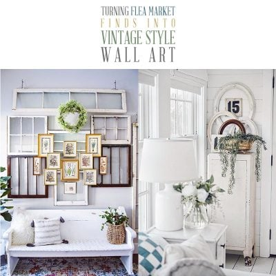 Turning Flea Market Finds Into Vintage Style Wall Art