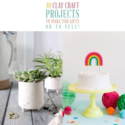 40 Clay Craft Projects to Make For Gifts Or To Sell!