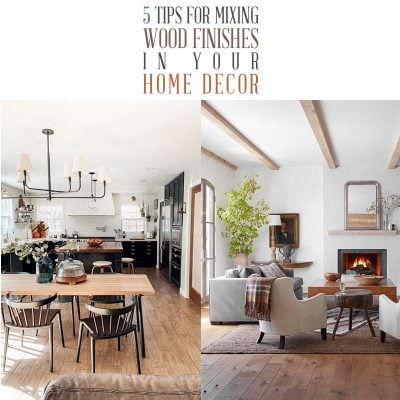 5 Tips for Mixing Wood Finishes in Your Home Decor