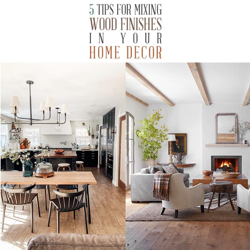 These 5 Tips on Mixing Wood Finishes in Your Home Decor will give you tons of ideas on how to make an combinations work for you.