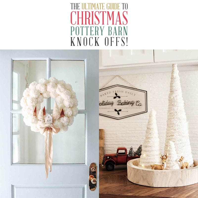The Ultimate Guide To Christmas Pottery Barn Knock Offs Cottage Market