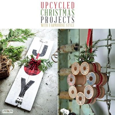 Upcycled Christmas Projects with Farmhouse Style