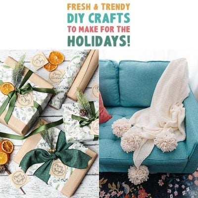 Fresh and Trendy DIY Crafts To Make For The Holidays!