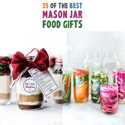 35 of the Best Mason Jar Food Gifts!