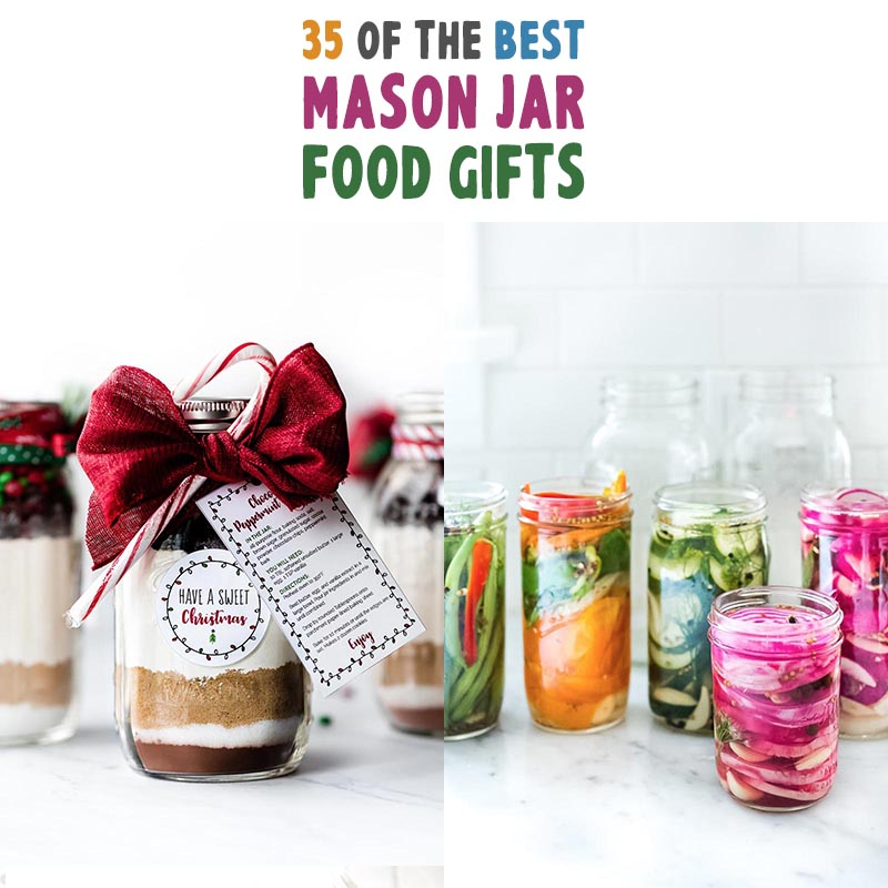 35 Of The Best Mason Jar Food Gifts The Cottage Market