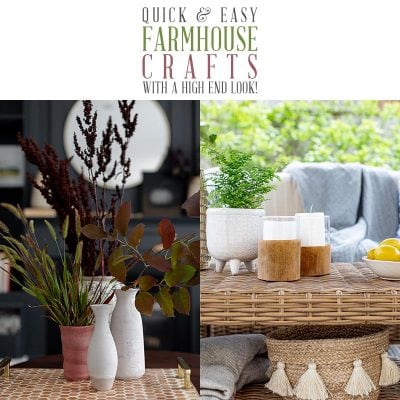 Quick and Easy Farmhouse Crafts With a High End Look