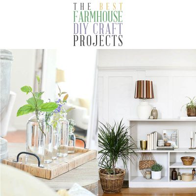 The Best Farmhouse DIY Craft Projects of 2020