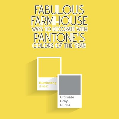 Fabulous Farmhouse Ways to Decorate with Pantone's Colors Of The Year