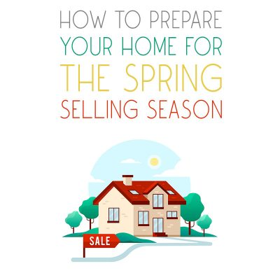 How to Prepare Your Home for the Spring Selling Season