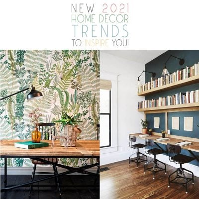 New 2021 Home Decor Trends to Inspire You!