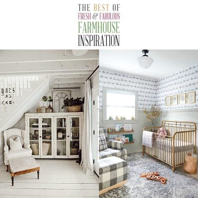 Best Of Fabulous and Fresh Farmhouse Ideas & Inspiration