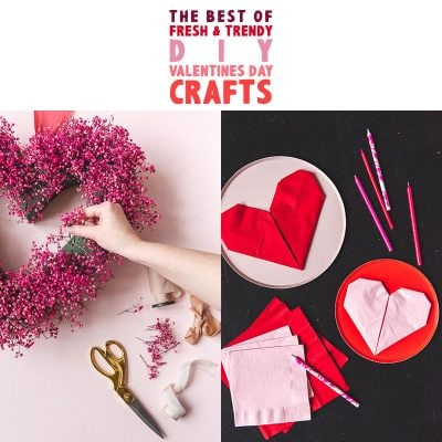 The Best of Fresh and Trendy DIY Valentine's Day Crafts