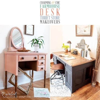 Charming and Chic Farmhouse Desk Thrift Store Makeovers