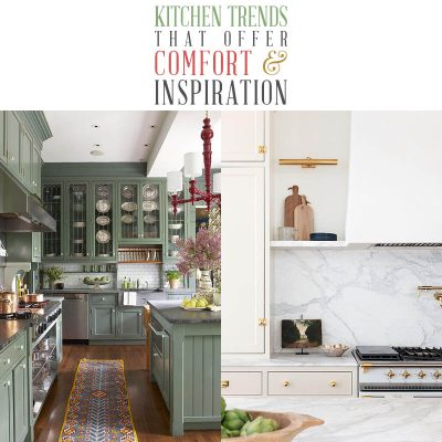 Kitchen Trends That Offer Comfort and Inspiration