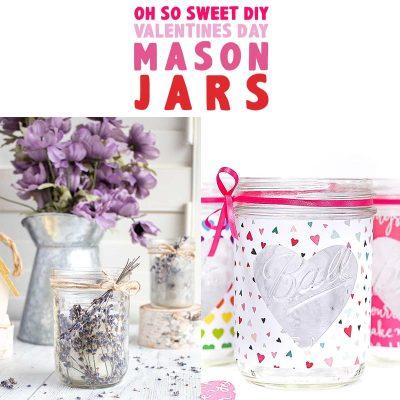 Oh So Sweet DIY Valentine's Day Mason Jars