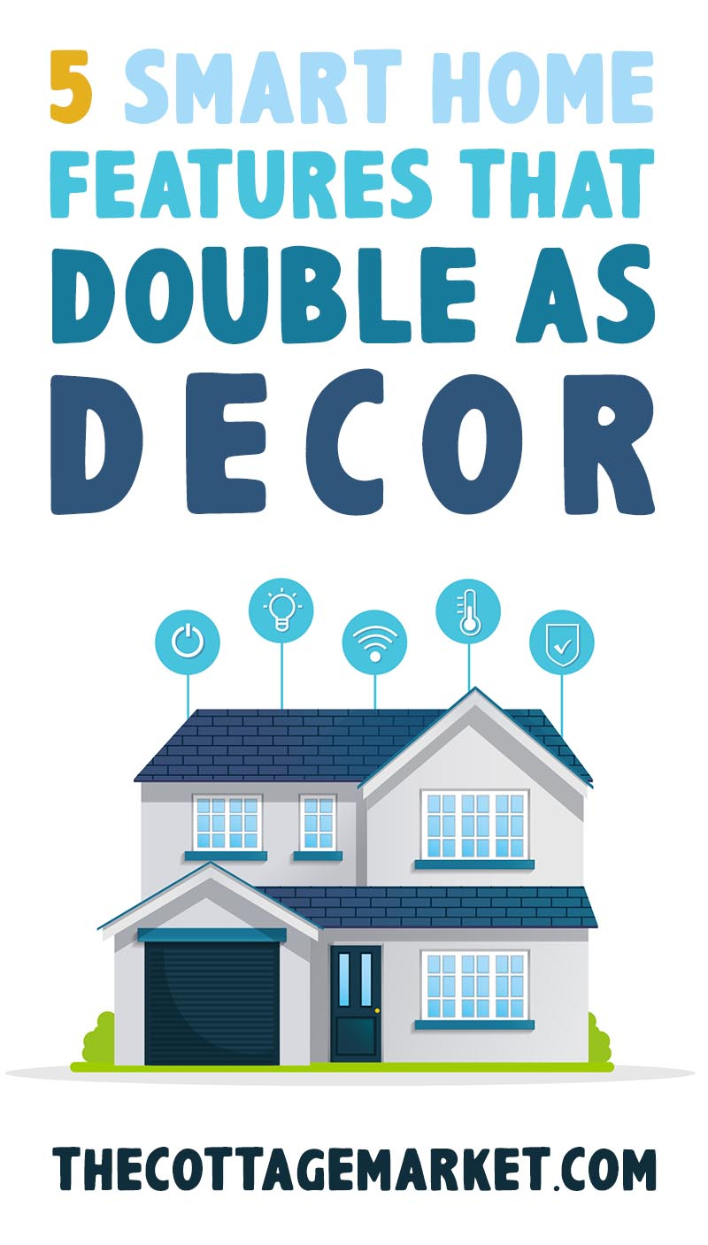 These 5 Smart Home Features That Double as Decor. It doesn't matter if you have Modern Home Decor or Farmhouse and so on... these 5 featured can become part of your space organically!