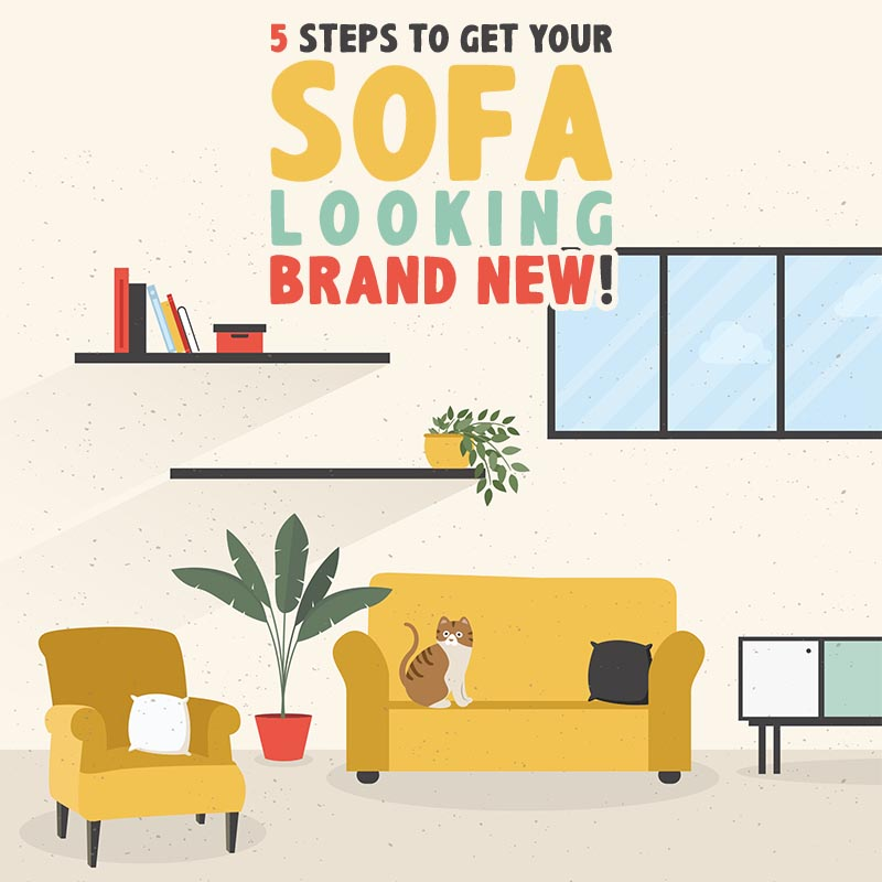 Check out these 5 Steps to Get Your Sofa Looking Brand New.  Each one is super simple to do and when you follow them... you are guaranteed a Sofa that looks fresh, fabulous and brand new for years!