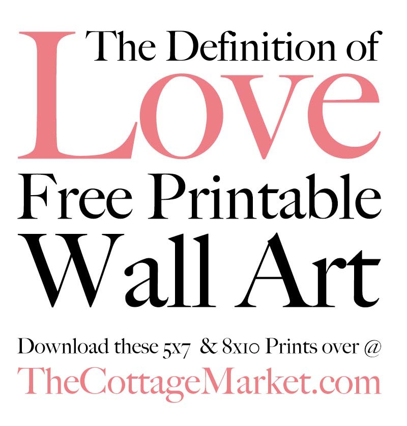 The Definition of Love Free Printable Wall Art could be just what your wall and vignette needs! A sweet and fun way to say I love you all year round.