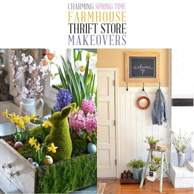 Charming Spring Time Farmhouse Thrift Store Makeovers