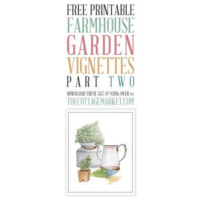 Free Printable Farmhouse Garden Vignettes Part Two