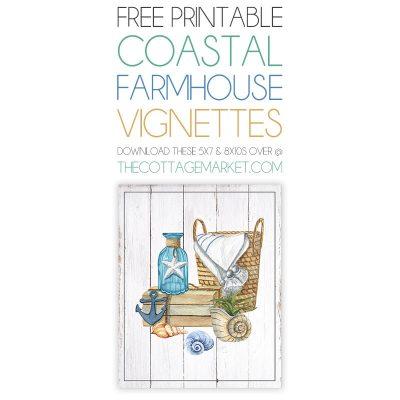 Free Printable Coastal Farmhouse Vignettes