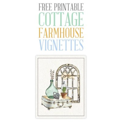 Free Printable Cottage Farmhouse Vignettes