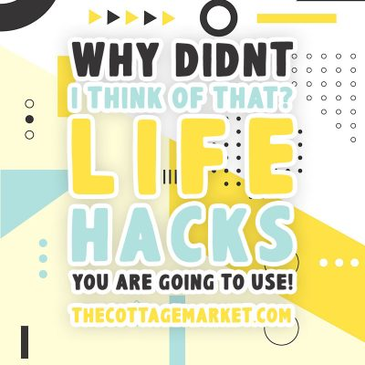 Why Didn't I Think Of That? Life Hacks You Are Going to Use!