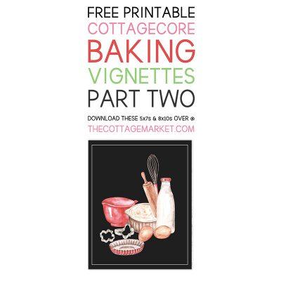 Free Printable Cottagecore Baking Vignettes Part Two