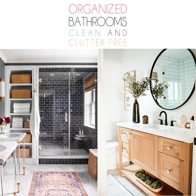 Organized Bathrooms: Clean and Clutter-Free