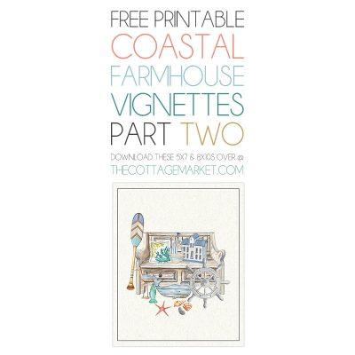 Free Printable Coastal Farmhouse Vignettes Part Two