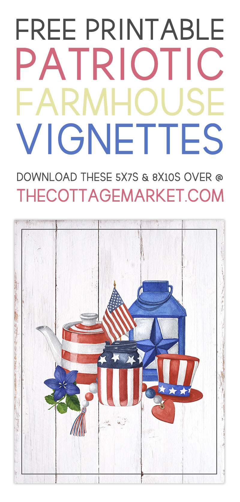 These Free Printable Patriotic Farmhouse Vignettes are going to add a touch of charm... vintage and a touch of Red, White and Blue to your space! Perfect for Memorial Day, Fourth of July and much much more