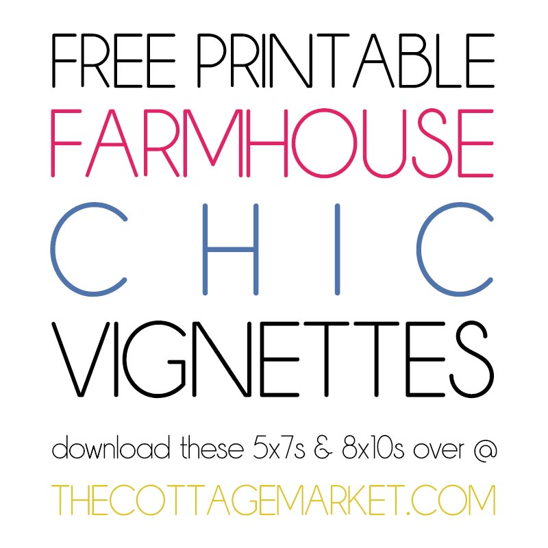 These Free Printable Farmhouse Chic Vignettes are going to add a touch of Charm to your Home!