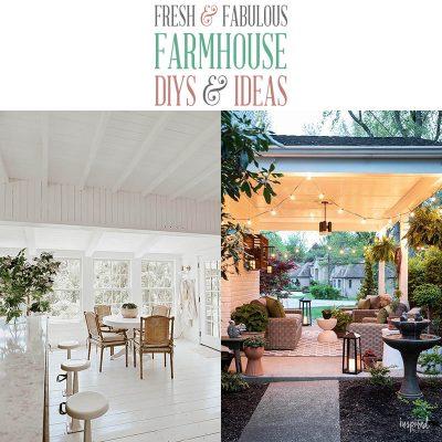 Fresh and Fabulous Farmhouse DIYs & Ideas
