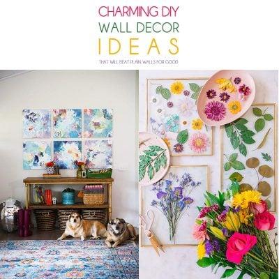 Charming DIY Wall Decor Ideas That Will Beat Plain Walls For Good