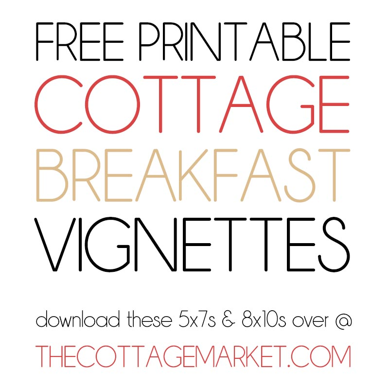 These Free Printable Farmhouse Cottage Breakfast Vignettes are going to add a touch of Charm to your Home!