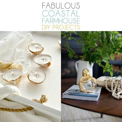 Fabulous Coastal Farmhouse DIY Projects