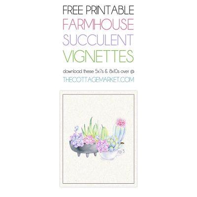 Free Printable Farmhouse Succulent Vignettes