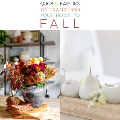 Quick and Easy Tips To Transition Your Home To Fall