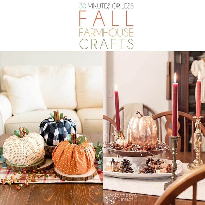 These 30 Minutes or Less Fall Farmhouse Crafts just might be what you are looking for to add that last minute touch of Fall Farmhouse Charm to your space!