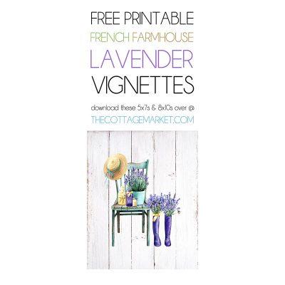 Free Printable French Farmhouse Lavender Vignettes