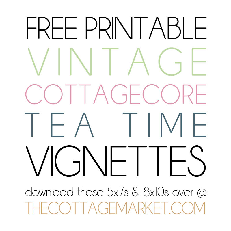 These Free Printable Vintage Cottagecore Tea Time Vignettes are going to add a touch of Charm and Fun to your Home!