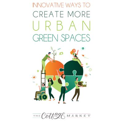 Innovative Ways to Create More Urban Green Spaces