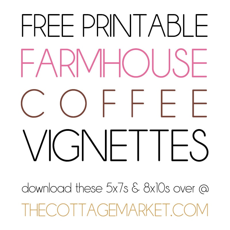 These Free Printable Farmhouse Coffee Vignettes are going to add a touch of Charm and Fun to your Home!