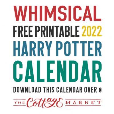 WHIMSICAL FREE PRINTABLE 2022 HARRY POTTER CALENDAR