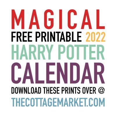 MAGICAL FREE PRINTABLE 2022 HARRY POTTER CALENDAR