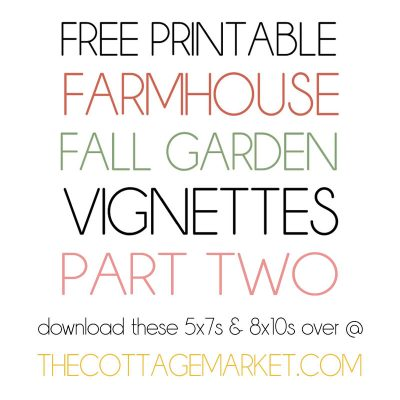 Free Printable Farmhouse Fall Garden Vignettes Part Two