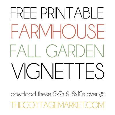 Free Printable Farmhouse Fall Garden Vignettes