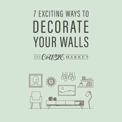7 Exciting Ways To Decorate Your Walls!