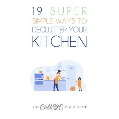 19 Super Simple Ways To Declutter Your Kitchen