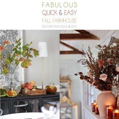 Fabulous Quick and Easy Fall Farmhouse Decorating Ideas & DIYS